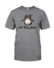 NOT TODAY HEIFER Classic T-Shirt front