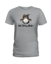 NOT TODAY HEIFER Ladies T-Shirt thumbnail