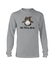 NOT TODAY HEIFER Long Sleeve Tee thumbnail