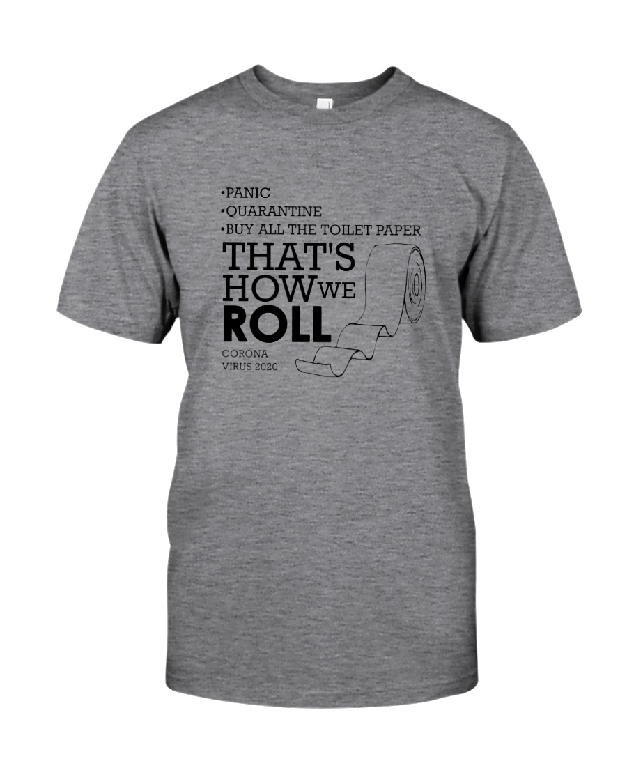 THAT'S HOW WE ROLL Classic T-Shirt