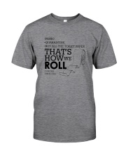 THAT'S HOW WE ROLL Classic T-Shirt front