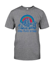 STILL PLAYS OUTSIDE CACTUS MOUNTAINS Classic T-Shirt front