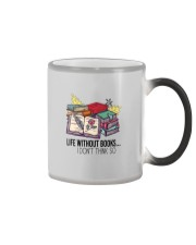 LIFE WITHOUT BOOKS I DON'T THINK SO Color Changing Mug thumbnail