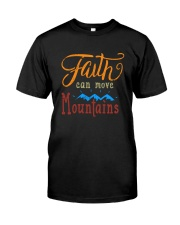 Faith can move Mountains Classic T-Shirt front