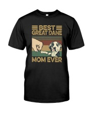 BEST Great Dane MOM EVER Classic T-Shirt front