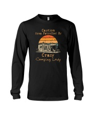 CAUTION AREA PATROLLED BY CRAZY CAMPING LADY Long Sleeve Tee thumbnail