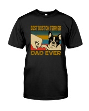BEST BOSTON TERRIER DAD EVER Classic T-Shirt front