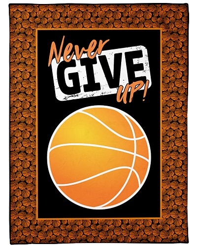 Basketball Funny Never Give Up Graphic Design
