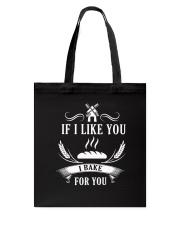 If I like you I bake for you Tote Bag thumbnail