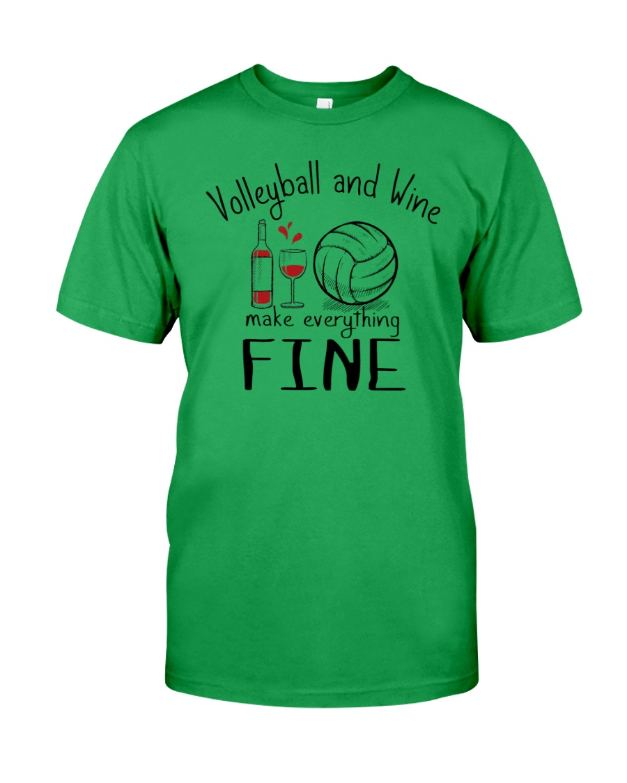 Volleyball And Wine Make Everything Fine Classic T-Shirt