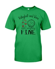 Volleyball And Wine Make Everything Fine Classic T-Shirt front