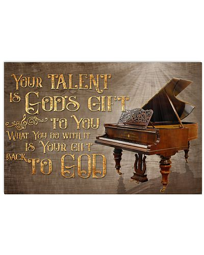 Piano Your Talent Is God's Gift Poster