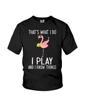 Tennis I Play And I Know Things Youth T-Shirt thumbnail