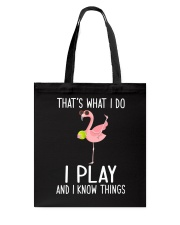 Tennis I Play And I Know Things Tote Bag thumbnail