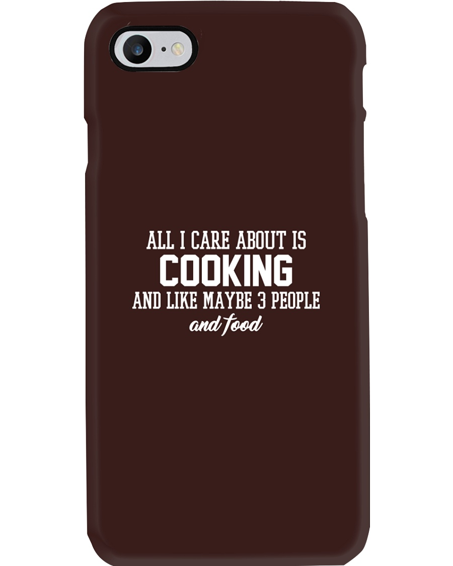 All I Care About Is Cooking Phone Case