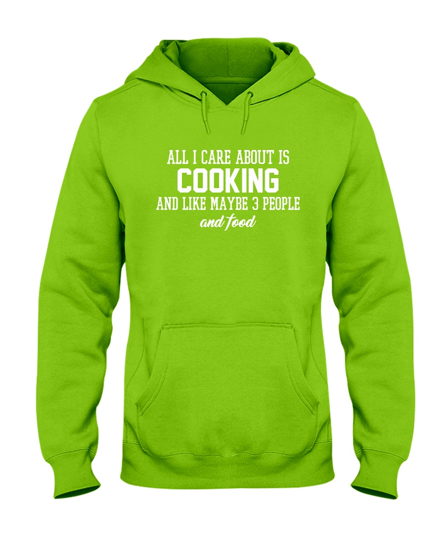 All I Care About Is Cooking Hooded Sweatshirt showcase
