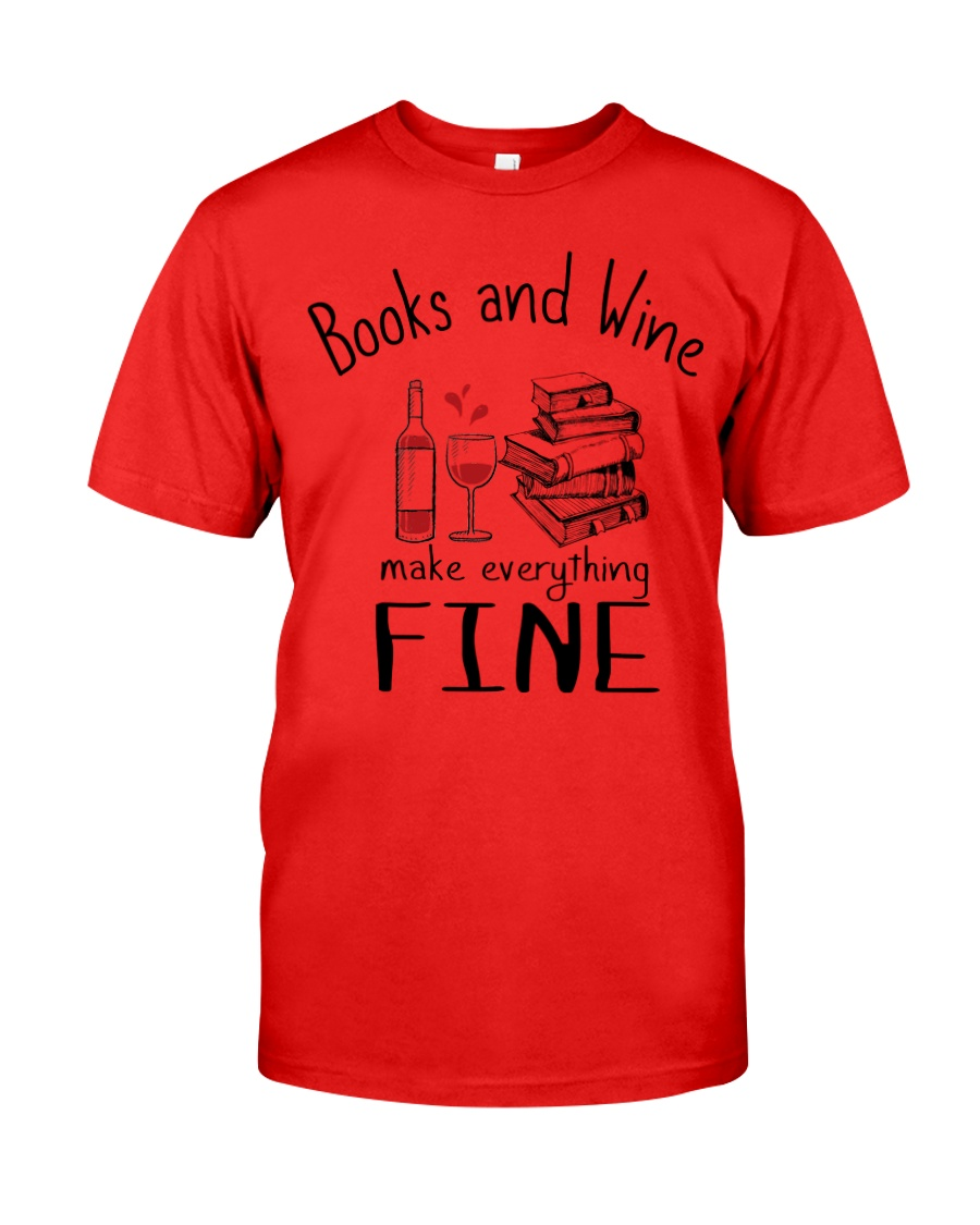 Book And Wine Make Everything Fine Classic T-Shirt