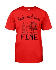 Book And Wine Make Everything Fine Classic T-Shirt front