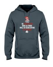 I WIll Go Scuba Diving  Hooded Sweatshirt front