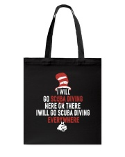 I WIll Go Scuba Diving  Tote Bag thumbnail