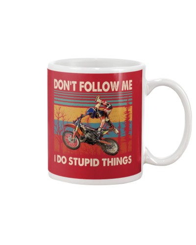 Motocross Don't Follow Me I Do Stupid Things