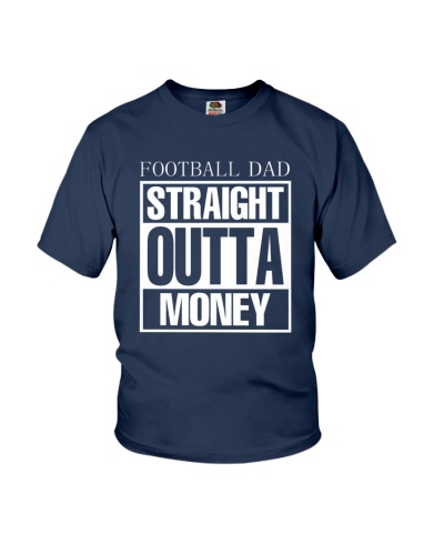 FOOTBALL DAD - STRAIGHT OUTTA MONEY