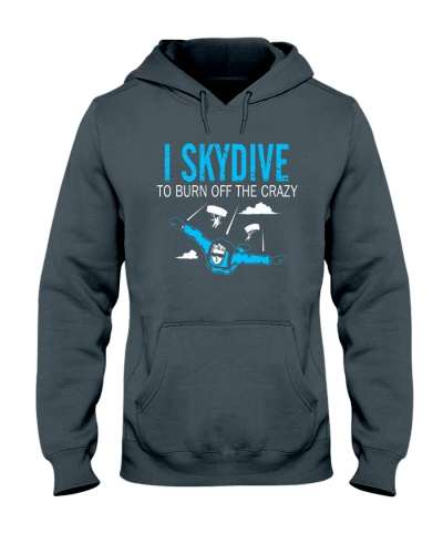 I SKYDIVE TO BURN OFF THE CRAZY