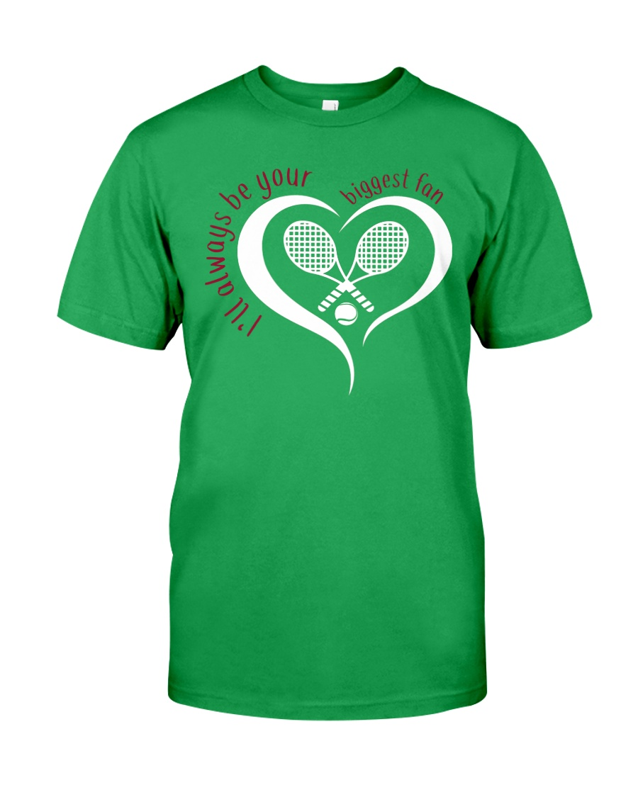 Always Be Your Biggest Tennis Fan  Classic T-Shirt