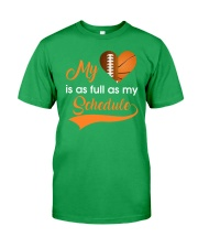 My basketball is as full as my schedule Classic T-Shirt front