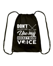 Don't Make Me Use My Hockey Mom Voice Drawstring Bag thumbnail