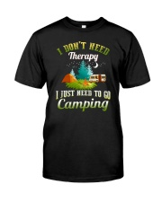 I just need to go camping  Classic T-Shirt thumbnail