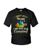 I just need to go camping  Youth T-Shirt thumbnail