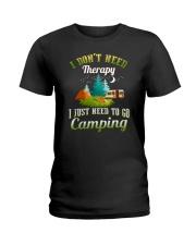 I just need to go camping  Ladies T-Shirt thumbnail