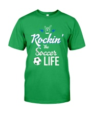 Rockin- The Soccer- Life Classic T-Shirt front
