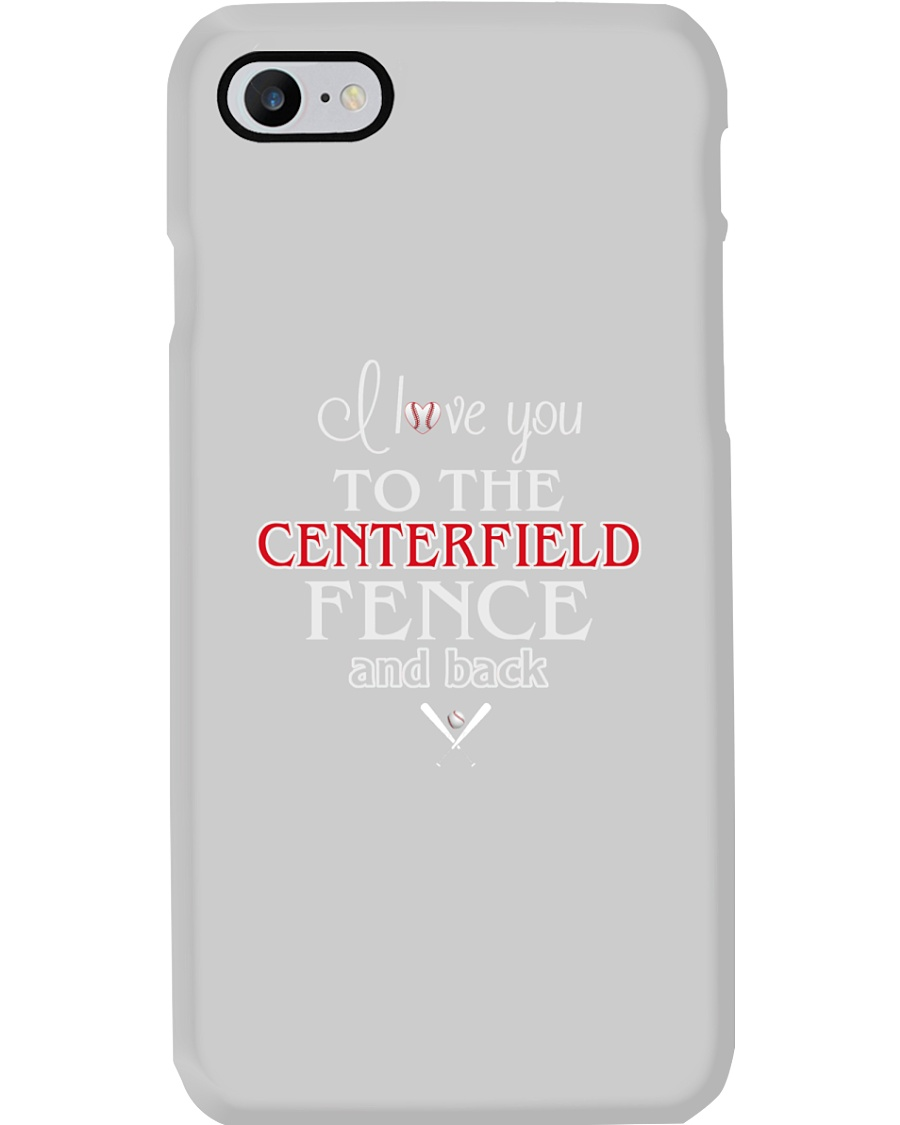 I Love You To The Centerfield Fence and Back Phone Case
