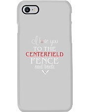 I Love You To The Centerfield Fence and Back Phone Case i-phone-7-case