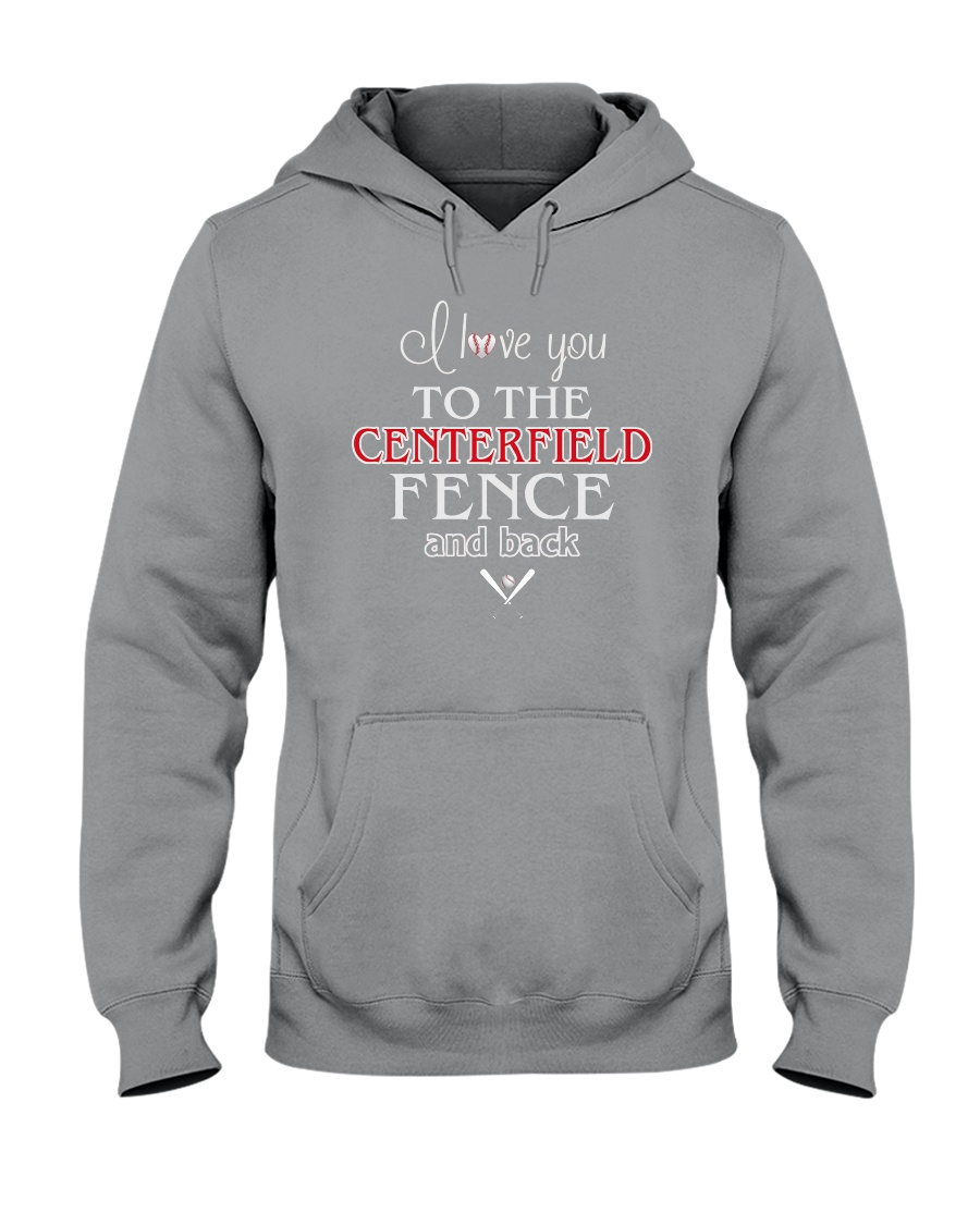 I Love You To The Centerfield Fence and Back Hooded Sweatshirt