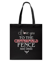 I Love You To The Centerfield Fence and Back Tote Bag tile