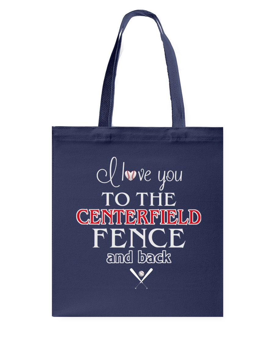 I Love You To The Centerfield Fence and Back Tote Bag