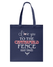 I Love You To The Centerfield Fence and Back Tote Bag front