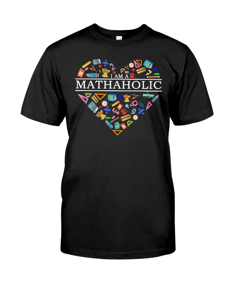 I Am A Mathaholic Classic T-Shirt showcase