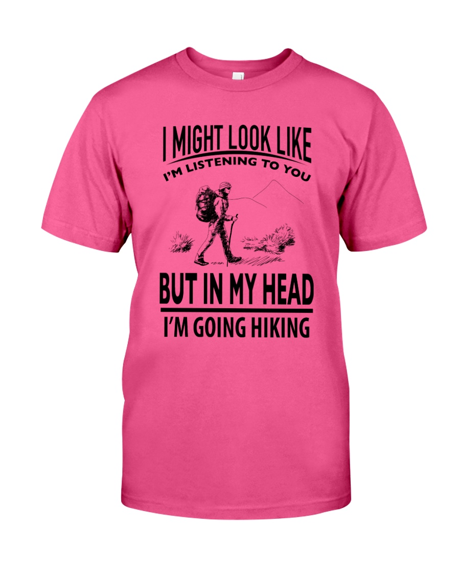 Hiking -  I Might Look Like Classic T-Shirt