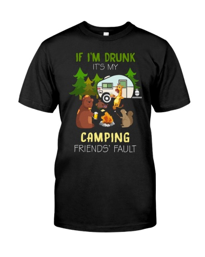 Camping If I Drunk It's My Camping Friend's Fault