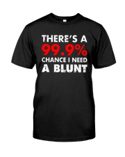 WEED - CHANCE I NEED A BLUNT Classic T-Shirt thumbnail