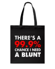 WEED - CHANCE I NEED A BLUNT Tote Bag thumbnail