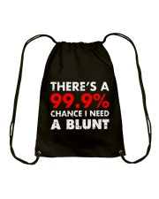 WEED - CHANCE I NEED A BLUNT Drawstring Bag tile