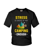 Stress is caused by not camping enough Youth T-Shirt thumbnail