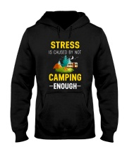 Stress is caused by not camping enough Hooded Sweatshirt thumbnail