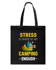 Stress is caused by not camping enough Tote Bag thumbnail