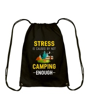 Stress is caused by not camping enough Drawstring Bag thumbnail